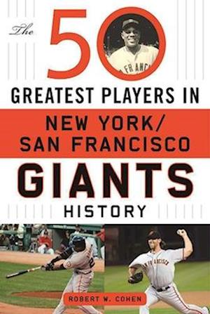 Bog, hardback The 50 Greatest Players in New York/San Francisco Giants History af Robert Cohen