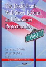 The Dodd-Frank Wall Street Reform and Consumer Protection Act (Congressional Policies, Practices and Procedures)