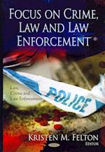 Focus on Crime, Law and Law Enforcement (Law, Crime and Law Enforcement)