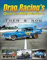 Drag Racing's Quarter-Mile Warriors af Doug Boyce
