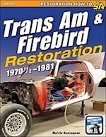 Trans Am & Firebird Restoration (Restoration How to)
