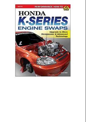 Få Honda K-Series Engine Swaps af Aaron Bonk som e-bog i