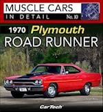 1970 Plymouth Road Runner (Muscle Cars in Detail)