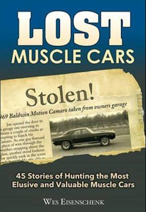 Lost Muscle Cars af Wes Eisenschenk