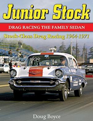 Bog, hæftet Junior Stock: Drag Racing the Family Sedan af Doug Boyce
