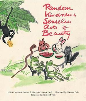 Bog, paperback Random Kindness and Senseless Acts of Beauty af Anne Herbert, Margaret Paloma Pavel