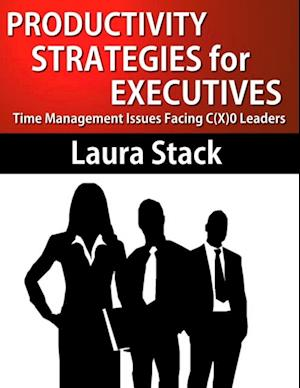 Productivity Strategies for Executives af Laura Stack