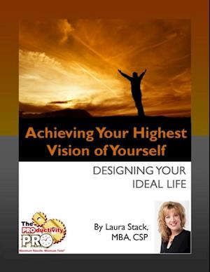 Achieving Your Highest Vision of Yourself af Laura Stack