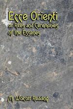 Ecce Orienti or Rites and Ceremonies of the Essenes