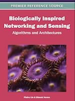 Biologically Inspired Networking and Sensing: Algorithms and Architectures