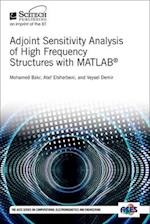 Adjoint Sensitivity Analysis of High Frequency Structures With Matlab (Aces Series on Computational Electromagnetics and Engineering)