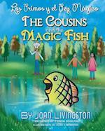 The Cousins and the Magic Fish / Los Primos y El Pez Magico Bilingual Spanish- English af Joan Livingston