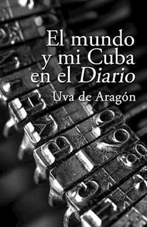 El Mundo y Mi Cuba En El Diario