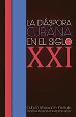 La Diaspora Cubana En El Siglo XXI af Juan Antonio Blanco, Jorge I. Dominguez, Uva de Aragon