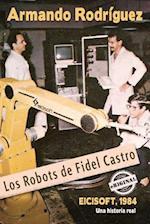 Los Robots de Fidel Castro af Armando Rodr Guez, Armando Rodriguez