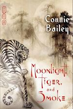 Moonlight, Tiger, and Smoke