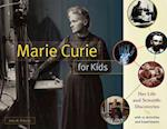 Marie Curie for Kids (For Kids)