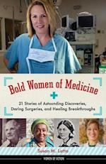 Bold Women of Medicine (Women of Action)