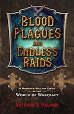 Blood Plagues and Endless Raids