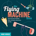 The Flying Machine Book (Science in Motion)