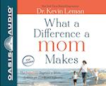 What a Difference a Mom Makes af Kevin Leman