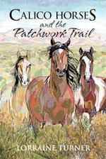 Calico Horses and the Patchwork Trail