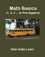 Math Basics (1, 2, 3 ... to Pre-Algebra)