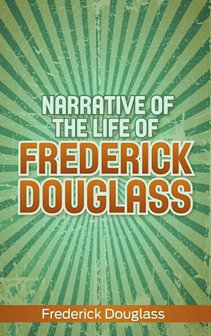 Bog, hardback Narrative of the Life of Frederick Douglass af Frederick Douglass