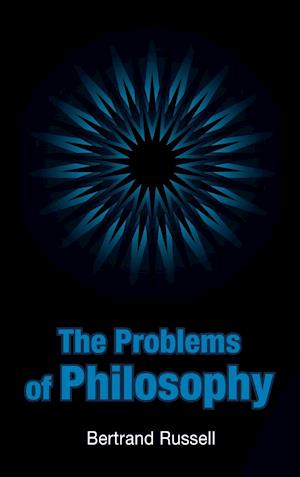 Bog, hardback The Problems of Philosophy af Bertrand Russell