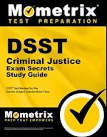 DSST Criminal Justice Exam Secrets (DSST Secrets Study Guides)