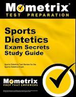 Sports Dietetics Exam Secrets Study Guide (Secrets Mometrix)