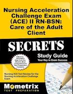 Nursing Acceleration Challenge Exam (ACE) II RN-BSN