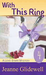 With This Ring (a Lexie Starr Mystery, Book 4) af Jeanne Glidewell