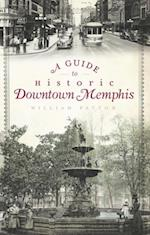 Guide to Historic Downtown Memphis af William Patton