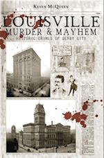 Louisville Murder & Mayhem af Keven McQueen