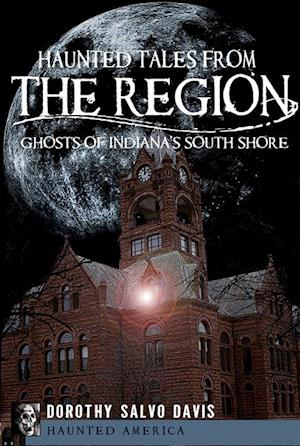 Haunted Tales from The Region af Dorothy Salvo Davis