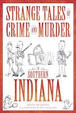 Strange Tales of Crime and Murder in Southern Indiana af Keven McQueen