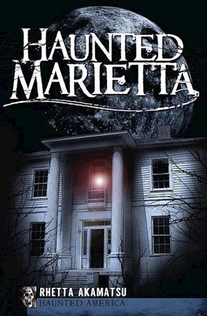 Haunted Marietta af Rhetta Akamatsu