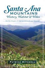 Santa Ana Mountains History, Habitat and Hikes af Patrick Mitchell