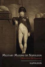 Military Maxims of Napoleon [Maximes de Guerre] af Napoleon, Emperor Of The French Napoleon I, Napoleon Bonaparte