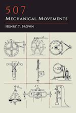 507 Mechanical Movements af Henry T. Brown