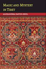 Magic and Mystery in Tibet af Alexandra David-Neel