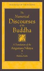 The Numerical Discourses of the Buddha (Teachings of the Buddha)