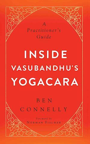 Bog, paperback Inside Vasubandhu's Yogacara af Ben Connelly