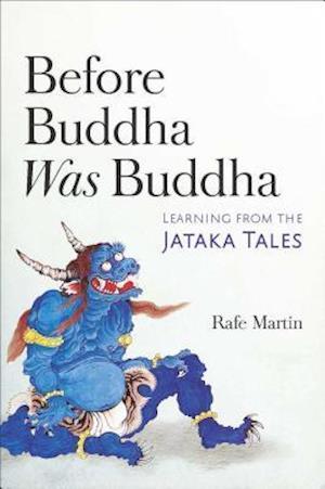 Bog, paperback Before Buddha Was Buddha af Rafe Martin