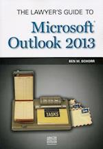 The Lawyer's Guide to Microsoft Outlook 2013