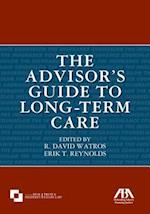 The Advisor's Guide to Long-Term Care