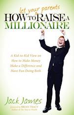 How to Let Your Parents Raise a Millionaire