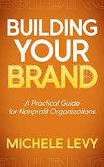 Building Your Brand af Michele Levy