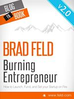 Brad Feld's Burning Entrepreneur - How to Launch, Fund, and Set Your Start-Up On Fire! af Brad Feld